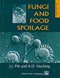 Fungi and Food Spoilage, Pitt, John I. and Hocking, A. D., 0412554607