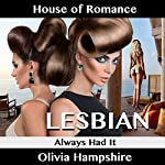 House of Romance: Always Had It: Lesbian Love, Book 6 | Olivia Hampshire
