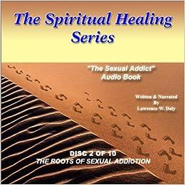 for addiction healing Spiritual sexual