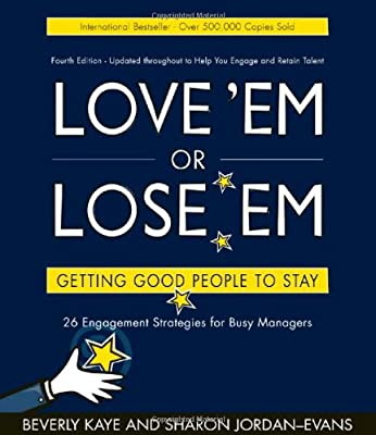 Love 'em or Lose 'em: Getting Good People to Stay (4th edition)
