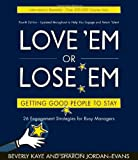 Love 'em or Lose 'em: Getting Good People to Stay (4th edition), Beverly Kaye, Sharon Jordan-Evans, 1576755576