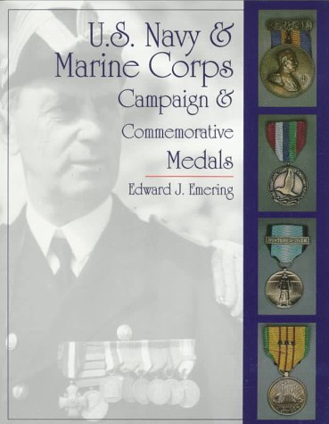 U.S. Navy and Marine Corps Campaign & Commemorative Medals: (Schiffer Military/Aviation (Marine Corps Commemorative Medal)