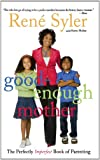 Good-Enough Mother, René Syler, 1416955291