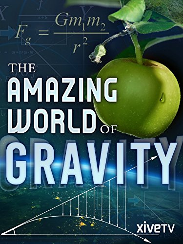 The Amazing World of Gravity (Gravity)