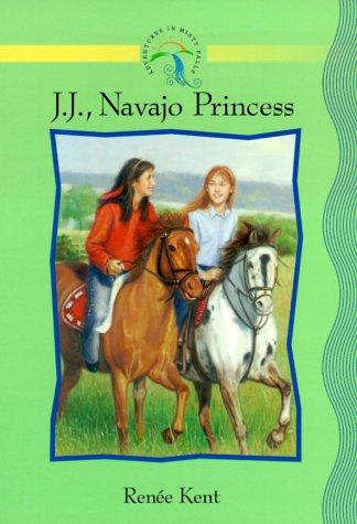 Read Online J.J., Navajo Princess (Adventures in Misty Falls, 3.) pdf epub