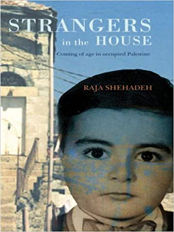 Strangers in the House: Coming of Age in Occupied Palestine