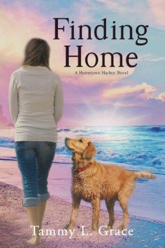 Finding Home: A Hometown Harbor Novel (Volume 1)