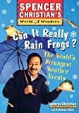 Can It Really Rain Frogs?, Spencer Christian and Antonia Felix, 0471152900