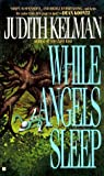 While Angels Sleep, Judith Kelman, 0425110931