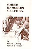 Methods for Modern Sculptors, Ronald D. Young, 096037440X