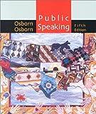 Public Speaking, Michael Osborn and Suzanne Osborn, 0395960088