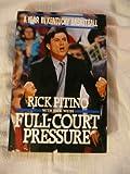 Full-Court Pressure, Rick Pitino and Dick Weiss, 1562829319