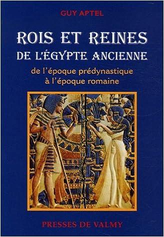 En ligne Rois et reines de l'Egypte ancienne : De l'époque prédynastique à l'époque romaine pdf