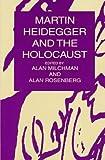Martin Heidegger and the Holocaust 9780391040151