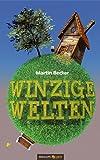 Winzige Welten, Martin Becker, 3990032895