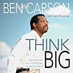 Think Big: Unleashing Your Potential for Excellence | Ben Carson M.D.,Cecil Murphey