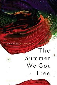 The Summer We Got Free by [McKenzie, Mia]