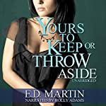 Yours to Keep or Throw Aside | E.D. Martin