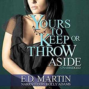 Yours to Keep or Throw Aside Audiobook