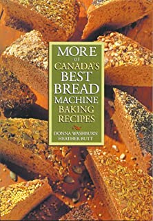 More Of Canada S Best Bread Machine Baking Recipes