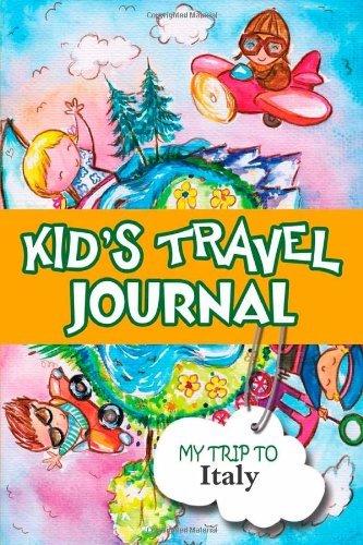 Kids travel journal: my trip to italy by Bluebird Books (2013-05-29)