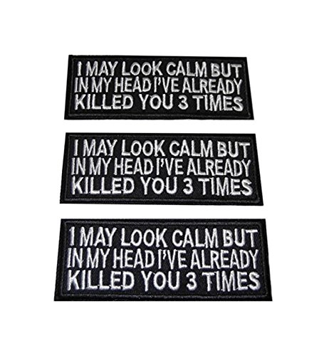 I May Look Calm, But In My Head I've Killed You 3 Times Patch Set of 3 Patches -