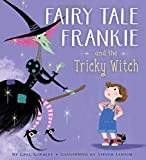 Fairy Tale Frankie and the Tricky Witch