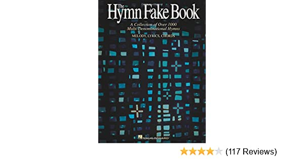 The Hymn Fake Book: A Collection of Over 1000 Multi-Denominational ...