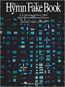 The hymn fake book a collection of over 1000 multi denominational the hymn fake book a collection of over 1000 multi denominational hymns melody lyrics chords hal leonard corp 0073999567359 amazon books m4hsunfo
