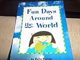 Fun Days Around the World, Harcourt School Publishers Staff, 0153231149