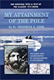 My Attainment of the Pole, Frederick A. Cook, 0966561333