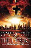img - for Coming Out of the Desert: A Modern Day Walk of Faith book / textbook / text book