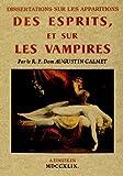 Dissertations sur les apparitions des esprits et sur les vampires