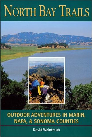 North Bay Trails: Outdoor Adventures in Marin, Napa, & Sonoma Counties (Best Trails In Bay Area)