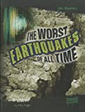 The Worst Earthquakes of All Time, Mary Englar, 142968013X