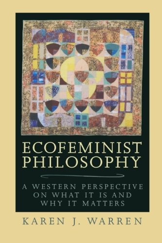 Ecofeminist Philosophy: A Western Perspective on What It Is and Why It Matters  (Studies in Social, Political, and Legal