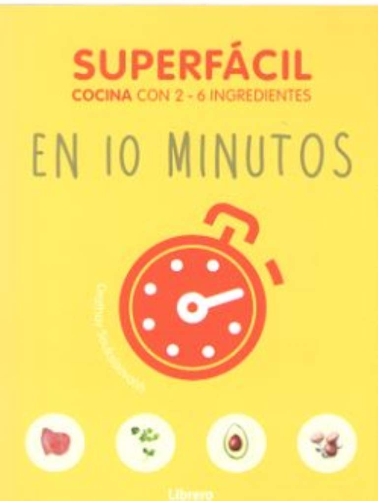 SUPERFACIL EN 10 MINUTOS: COCINA CON 3-6 INGREDIENTES: Amazon.es ...