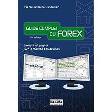 Guide complet du forex - Investir et gagner sur le marché des devises