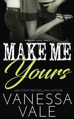 Make Me Yours (Bridgewater