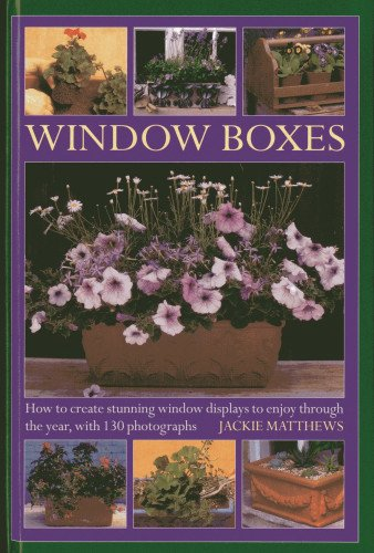 Wndow Boxes: How to Create Stunning Window Displays to Enjoy Throughout the Year, with 130 ()