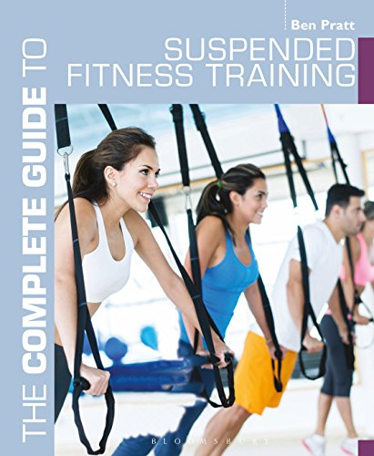 The Complete Guide to Suspended Fitness Training Complete Guides