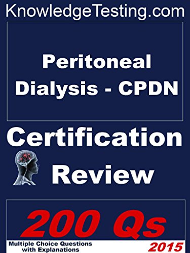 Peritoneal Dialysis - CPDN Certification Review (Certification in ...