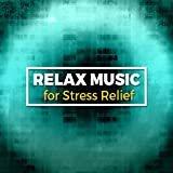 Relax: Music for Stress Relief