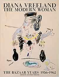 Diana Vreeland: The Modern Woman: The Bazaar Years 1936-1962: Amazon.es: Vreeland, Alexander: Libros en idiomas extranjeros
