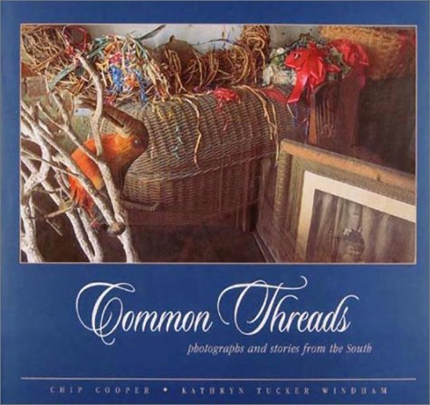 Common Threads: Photographs and Stories From The South (no)