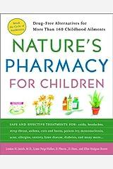 Nature's Pharmacy for Children: Drug Free Alternatives for More Than 160 Childhood Ailments Paperback
