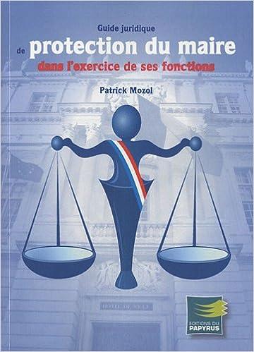 En ligne Guide juridique de protection du maire dans l'exercice de ses fonctions pdf, epub ebook
