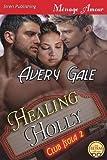 Healing Holly [Club Isola 2] (Siren Publishing Menage Amour)