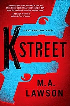 K Street (A Kay Hamilton Novel) by [Lawson, M. A.]