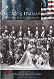 Italians in Chicago, IL, Dominic Candeloro, 0738524565